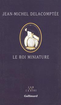 Le roi miniature