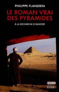 Le roman vrai des pyramides : à la recherche d'Imhotep
