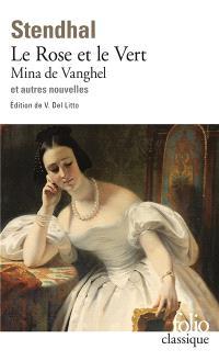 Le rose et le vert; Mina de Vanghel : et autres nouvelles