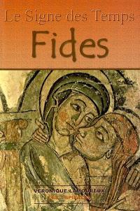 Le signe des temps. Volume 1, Fides