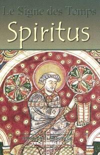 Le signe des temps. Volume 3, Spiritus