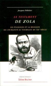 Le testament de Zola  : les Évangiles et la religion de l'humanité au tournant du XXe siècle