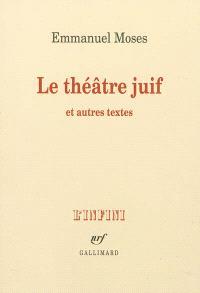 Le théâtre juif : et autres textes