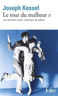 Le tour du malheur. Volume 2, Les lauriers roses; L'homme de plâtre