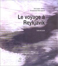 Le voyage à Reykjavik : chronique