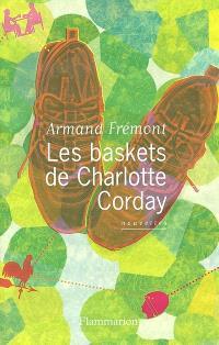 Les baskets de Charlotte Corday : chroniques