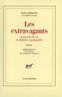 Les Extravagants : scènes de la vie de bohème cosmopolite