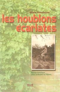 Les houblons écarlates : roman historique entre la Vendée et l'Alsace