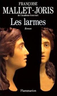 Les larmes ou La véritable histoire d'un buste en cire, de deux filles, l'une triste, l'autre gaie, d'un prince et d'un bourreau