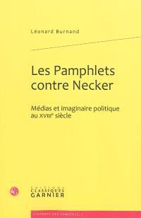Les pamphlets contre Necker : médias et imaginaire politique au XVIIIe siècle