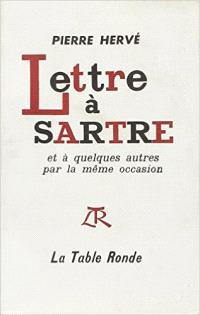 Lettre à Sartre et à quelques autres par la même occasion