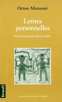 Lettres personnelles : fiction lacanienne d'une analyse