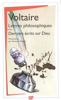 Lettres philosophiques; Derniers écrits sur Dieu. Tout en Dieu