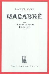 Macabré ou Triumphe de haulte intelligence