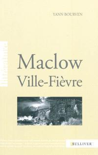 Maclow, ville-fièvre