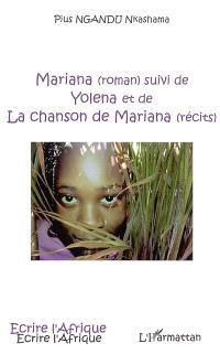 Mariana; Suivi de Yolena; Suivi de La chanson de Mariana : récits