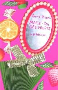 Méfie-toi des fruits