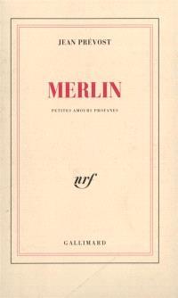 Merlin : petites amours profanes