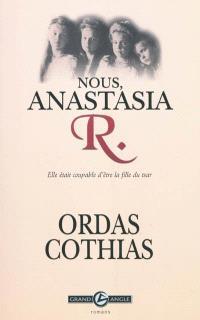 Nous, Anastasia R. : elle était coupable d'être la fille du tsar