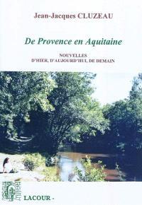 Nouvelles d'hier, d'aujourd'hui, de demain : de Provence en Aquitaine