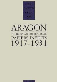 Papiers inédits : de Dada au surréalisme, 1917-1931