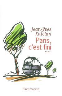 Paris, c'est fini : on the route