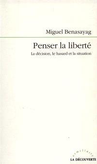 Penser la liberté : le hasard et la décision