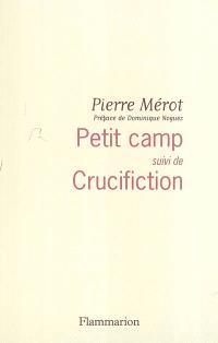 Petit camp; Suivi de Crucifiction