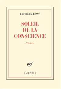 Poétique. Volume 1, Soleil de la conscience