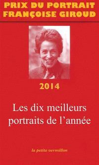 Prix du portrait Françoise Giroud 2014 : les dix meilleurs portraits de l'année