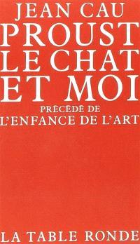 Proust, le chat et moi; L'Enfance de l'art