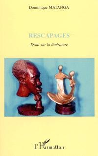 Rescapages : essai sur la littérature