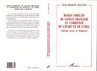 Roman africain de langue française au carrefour de l'écrit et de l'oral : Afrique noire et Maghreb