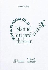 Sharawadji : manuel du jardinier platonique