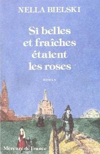 Si belles et fraiches étaient les roses