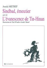 Sindbad, émeutier; Suivi de L'évanescence de Tin-Hinan