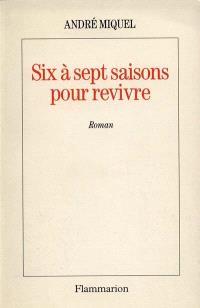 Six à sept saisons pour revivre