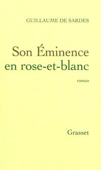 Son Eminence en rose-et-blanc