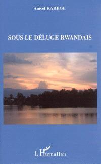 Sous le déluge rwandais