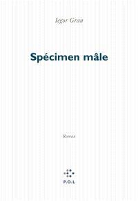 Specimen mâle : chroniques