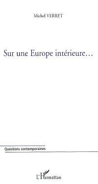 Sur une Europe intérieure...