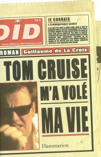 Tom Cruise m'a volé ma vie