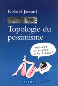 Topologie du pessimisme