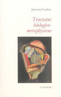 Tractatus biologico-metaphysicus