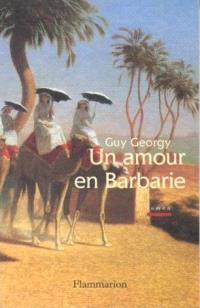 Un amour en barbarie
