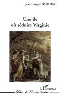 Une île où séduire Virginie