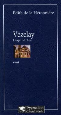 Vézelay, l'esprit du lieu