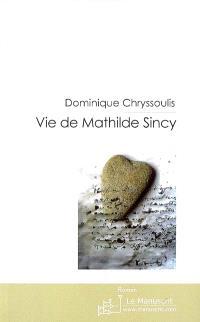 Vie de Mathilde Sincy