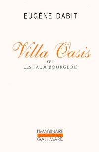 Villa Oasis ou Les faux bourgeois