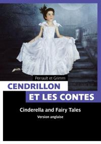 Cendrillon et les contes = Cinderella and Fairy Tales